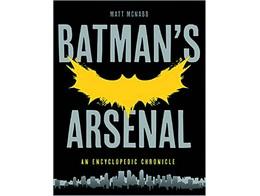 Batmans Arsenal Encyclopedic Chronicle (ING) Libro