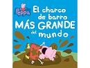 Peppa Pig El Charco más grande d Mundo (ESP) Libro