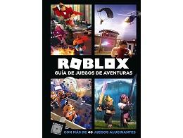Roblox: Gu?a de juegos de aventuras (ESP) Libro