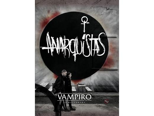 Vampiro: La Mascarada - Anarquistas