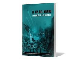 El Fin del Mundo: Rebelión Maquinas - Juego de Rol